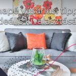 Kanapé vásárlási tippek az ideális kiválasztásához